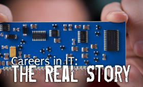 Careers in IT The Real Story
